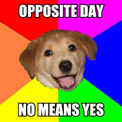 Something interesting... Opposite-day-no-means-yes